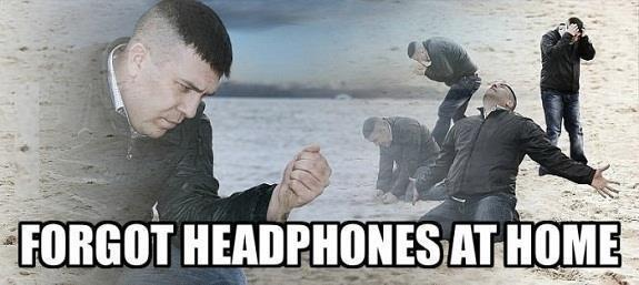 When You Forget Your Headphones Know Your Meme