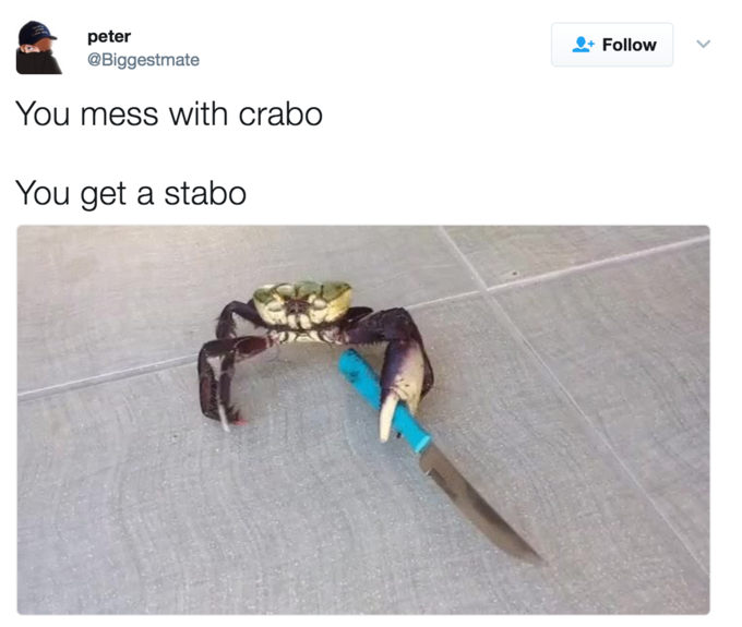 You Mess With Crabo, You Get a Stabo | Know Your Meme