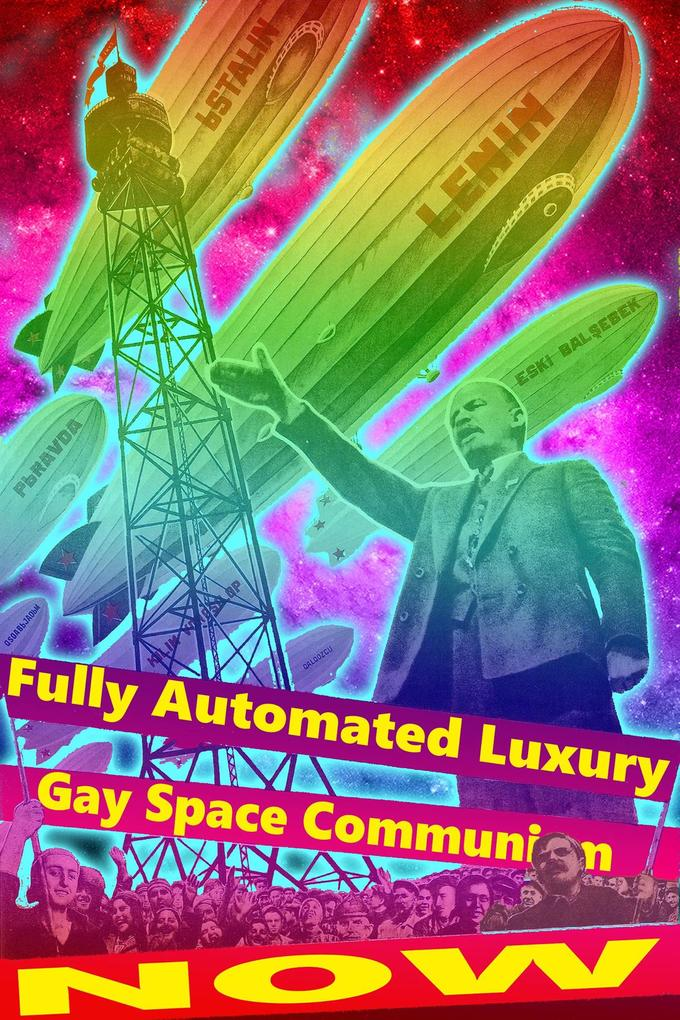 Fully Automated Luxury Gay Space Communism | Know Your Meme