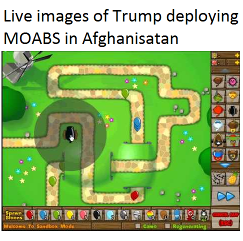 Live images of Trump deploying MOABS in Afghanistan   Bloons Tower