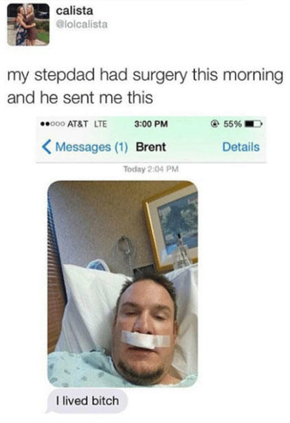 calista @lolcalista my stepdad had surgery this morning and he sent me this 8000 AT&T LTE 3:00 PM ④ 5596. <Messages (1) Brent Details Today 2:04 PM l lived bitch text nose