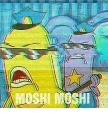 Moshi Moshi | Spongebob Cops | Know Your Meme