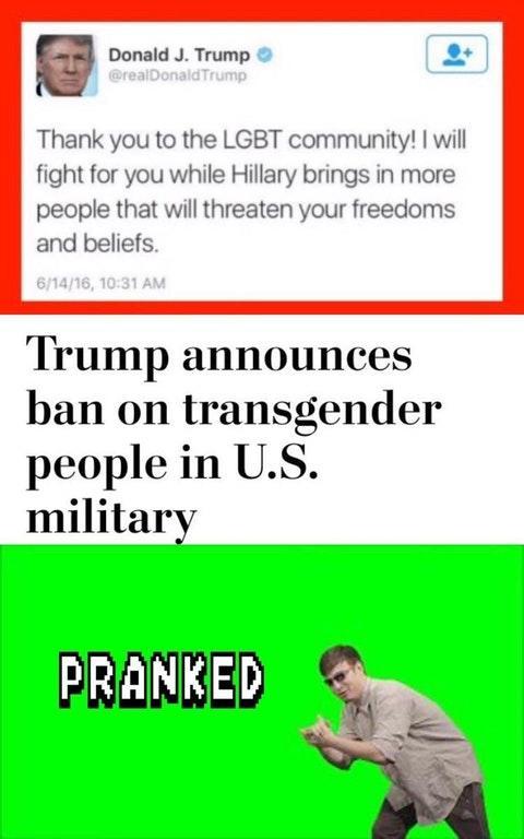 Pranked Donald Trumps Transgender Military Ban Know Your Meme