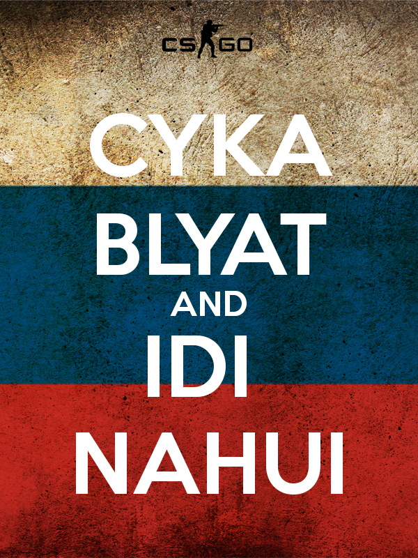 c17e4dd9 CYKA BLYAT AND IDI NAHUI | Counter-Strike | Know Your Meme