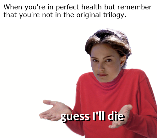 Guess Ill Die Know Your Meme