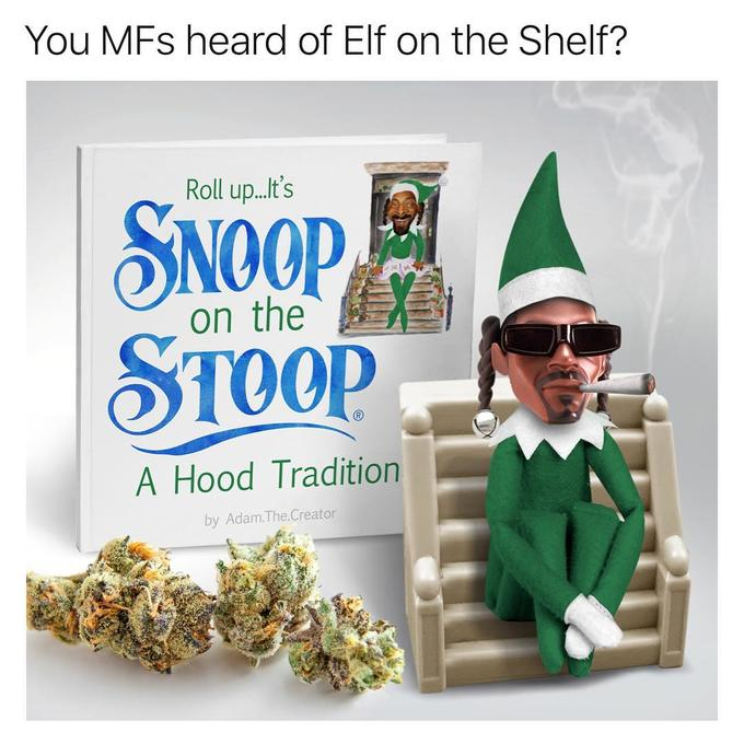 You MFs heard of Elf on the Shelf? Roll up It's SNOOP on the A Hood Tradition by Adam.The.Creator Snoop Dogg The Elf on the Shelf product