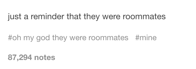 Oh My God, They Were Roommates | Know Your Meme
