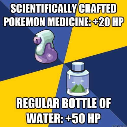 Image result for pokemon meme water is better than modern day medicine