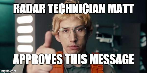 Matt The Radar Technician Know Your Meme
