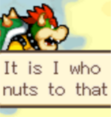 it is i who nuts to that super mario know your meme