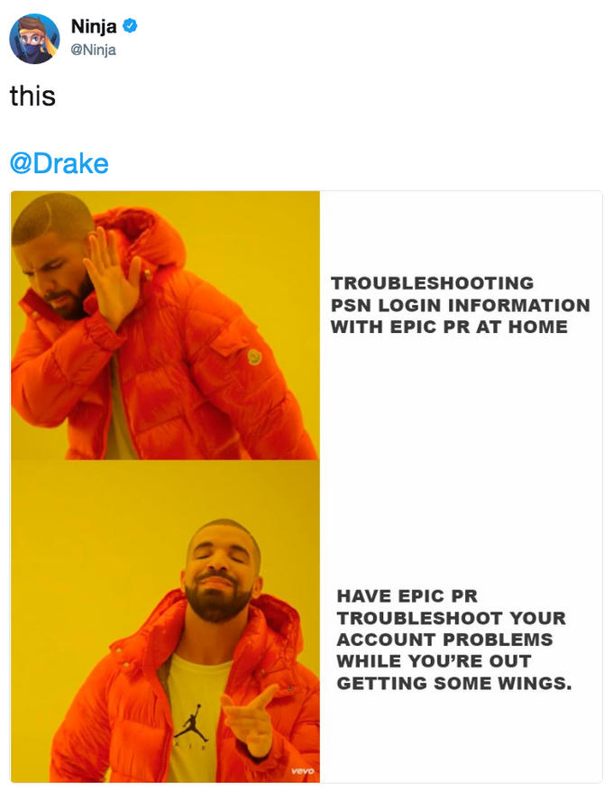 Ninja @Ninja this @Drake TROUBLESHOOTING PSN LOGIN INFORMATION WITH EPIC PR AT HOME クe HAVE EPIC PR TROUBLESHOOT YOUR ACCOUNT PROBLEMS WHILE YOU'RE OUT GETTING SOME WINGS. vevo Drake text