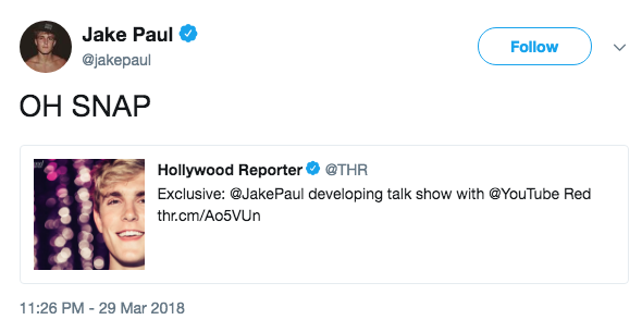 Jake Paul @jakepaul Follow OH SNAP Hollywood Reporter@THR Exclusive: @JakePaul developing talk show with @YouTube Red thr.cm/Ao5VUn 11:26 PM-29 Mar 2018 U.S. national anthem protests text product font