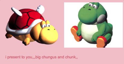 i present to you,,. big chungus and chunk Super Mario RPG Super Mario Odyssey Mario cartoon technology product