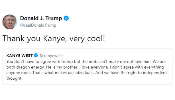 Donald J. Trump @realDonaldTrump Thank you Kanye, very cool! KANYE WEST@kanyewest You don't have to agree with trump but the mob can't make me not love him. We are both dragon energy. He is my brother. I love everyone. I don't agree with everything anyone does. That's what makes us individuals. And we have the right to independent thought Donald Trump text font product