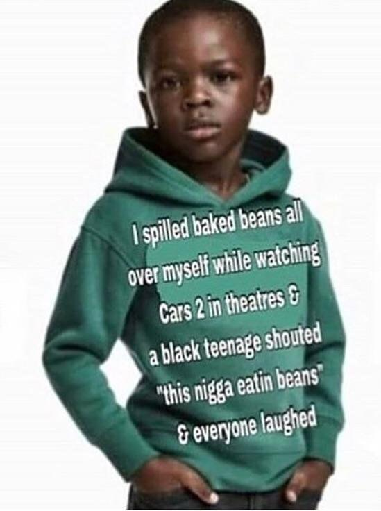 """I spilled baked beans all over myself while watching Cars 2 in theatres & a black teenage shouted """"this nigga eatin beans G everyone laughed hoodie hood outerwear sleeve"""