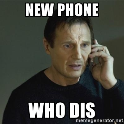 New Phone Who Dis Know Your Meme
