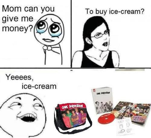 Mom Can You Give Me Money One Direction