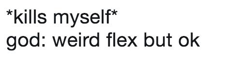 Weird Flex But Ok Origin