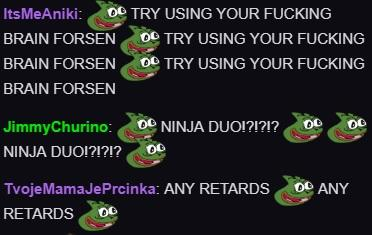 ItsMeAniki TRY USING YOUR FUCKING BRAIN FORSEN TRY USING YOUR FUCKING BRAIN FORSEN TRY USING YOUR FUCKING BRAIN FORSEN JimmyChurino: NINJA DUOI1O NINJA DUOI11 oe TvojeMamaJePrcinka: ANY RETARDSe ANY RETARDS text green font organism