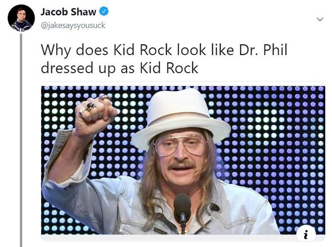 Why Does Kid Rock Look Like Dr Phil Dressed Up As Kid Rock