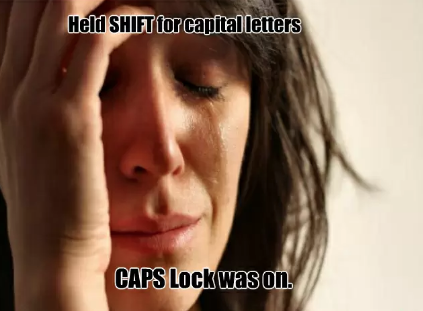 Using the Shift Key When Caps Lock Is On | Know Your Meme