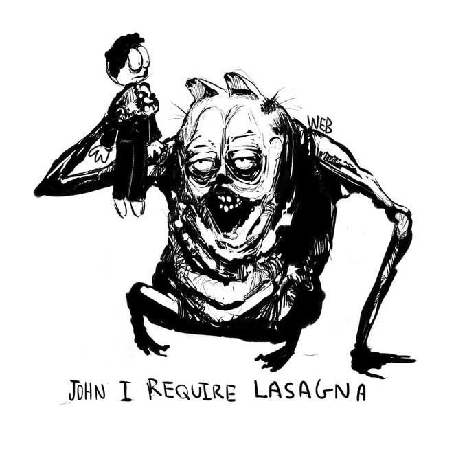 JHN I REQUIRE LASAGNA Illustration Cartoon Sketch Drawing Black-and-white