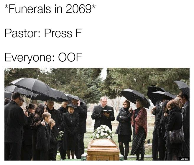 Funerals in 2069* Pastor: Press F Everyone: OOF Getty Community Fashion Human