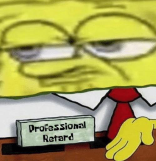 professional retard