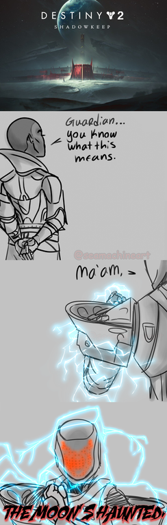 DESTINY V 2 S HADOWKEEP Guaedian... you Know what this means. Ma'am, THEMOON SHAUNTED Cartoon Text Font Drawing Line Joint Line art