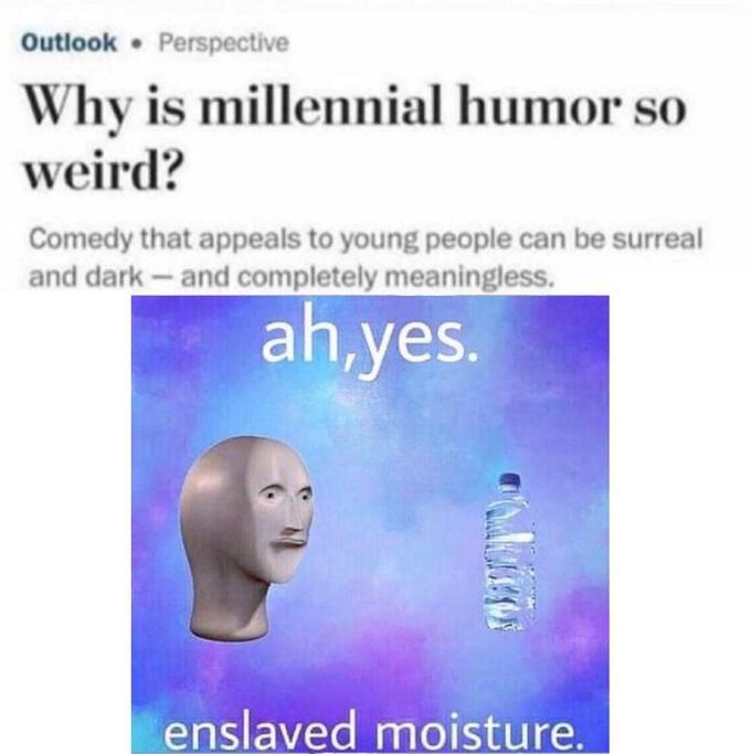 Enslaved Moisture Know Your Meme