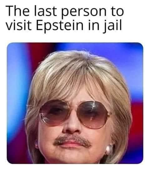 Image result for last person to see jeffrey epstein memes