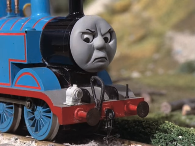 Thomas Had Never Seen Such Bullshit Before Know Your Meme