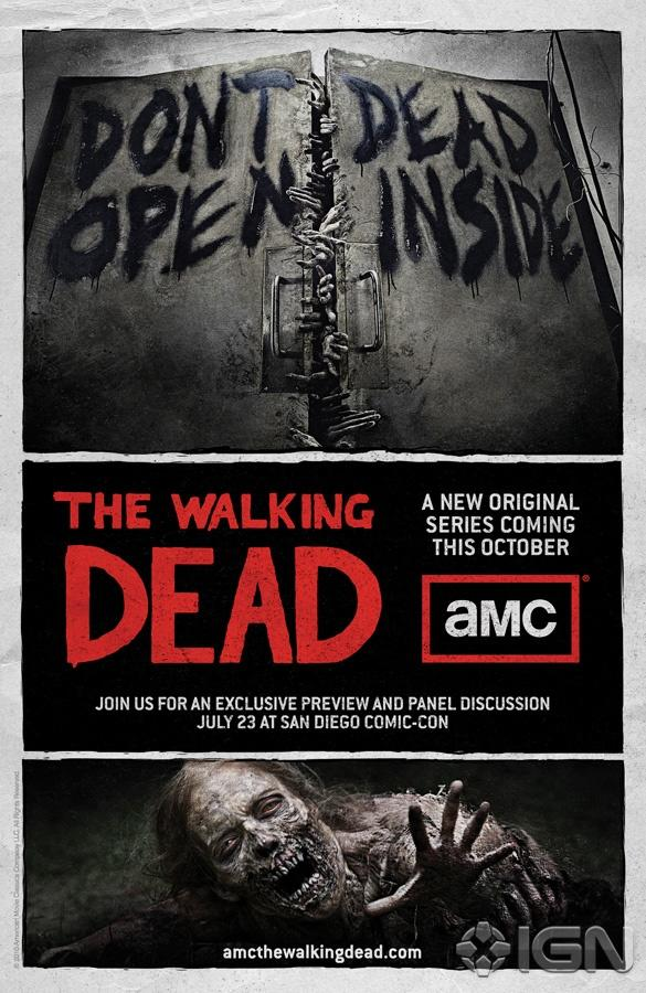 DONT DEAD OPEN BAISNId THE WALKING A NEW ORIGINAL SERIES COMING THIS OCTOВER DEAD амс JOIN US FOR AN EXCLUSIVE PREVIEW AND PANEL DISCUSSION JULY 23 AT SAN DIEGO COMIC-CON IGN amcthewalkingdead.com Poster Advertising