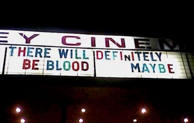 Y ITHERE WILL IDEFINITELY BE BLOOD CINE MAYBE Signage Font Advertising