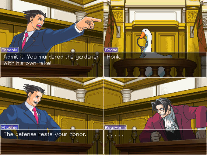 Goose Phoenix Admit it! You murdered the gardener with his own rake! Honk. Edgeworth Phoenix The defense rests your honor. Phoenix Wright: Ace Attorney Apollo Justice: Ace Attorney Cartoon