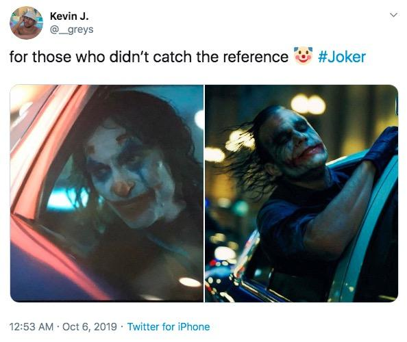 Kevin J. @_greys #Joker for those who didn't catch the reference 12:53 AM Oct 6, 2019 Twitter for iPhone > Text