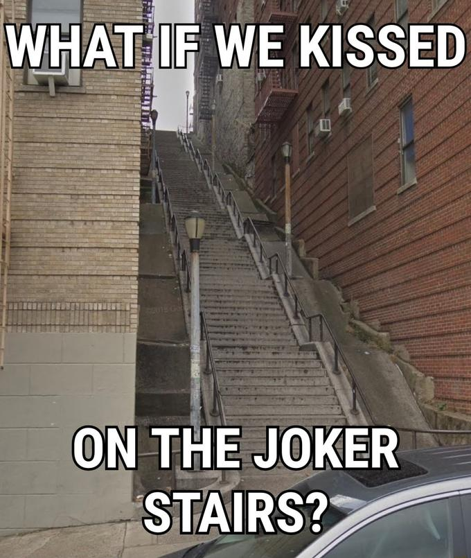 What If We Kissed On The Joker Stairs Joker Stairs Know