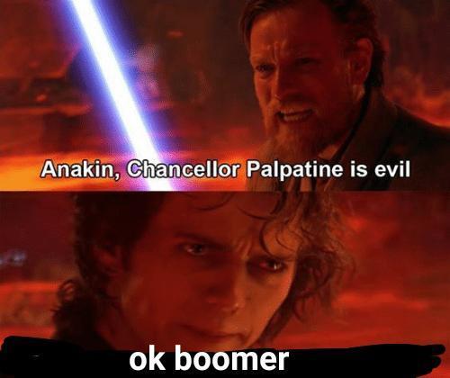 Ok Boomer R Prequelmemes Prequel Memes Know Your Meme