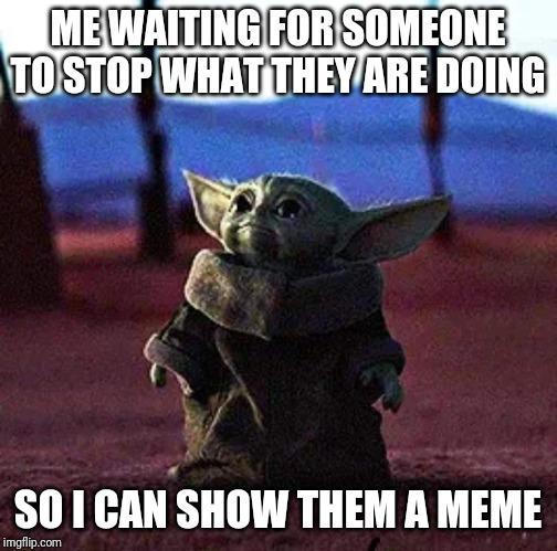 Specifically A Dank Green Fuzzy Meme R Babyyoda Baby Yoda