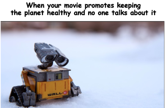 Clean Planet Advocate Wall E Know Your Meme