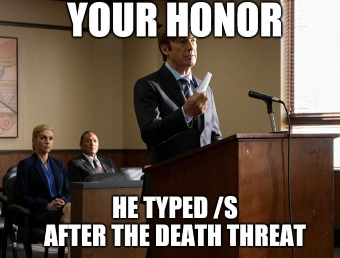 YOUR HONOR HE TYPED /S AFTER THE DEATH THREAT Bob Odenkirk Saul Goodman Breaking Bad Public speaking Speech Event Spokesperson