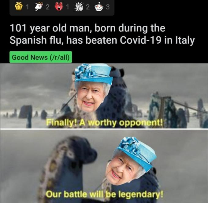 2 9 1 N 2 3 101 year old man, born during the Spanish flu, has beaten Covid-19 in Italy Good News (/r/all) Finally! A worthy opponent! Our battle will be legendary! Helmet Personal protective equipment