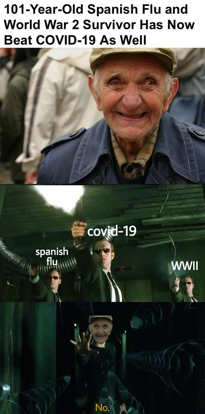 101-Year-Old Spanish Flu and World War 2 Survivor Has Now Beat COVID-19 As Well covid-19 spanish flu No. Movie