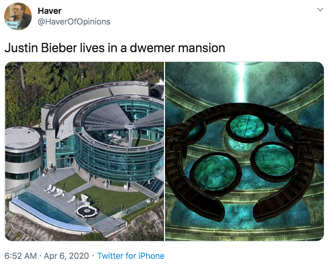 Haver Haver @HaverOfOpinions Justin Bieber lives in a dwemer mansion 6:52 AM · Apr 6, 2020 · Twitter for iPhone