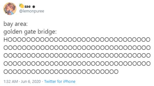 sae @lemonpuree bay area: golden gate bridge: HOO00000000000000000000000000000 00000000000000000000000000000000 00000000000000000000000000000000 00000000000000000000000000000000 000000000000000000000000O 132 АМ - Jun 6, 2020 - Twitter for iPhone Text Font Line