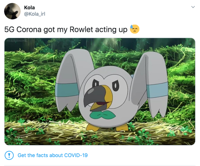 Kola @Kola_irl 5G Corona got my Rowlet acting up Get the facts about COVID-19 Pokémon Sun and Moon Cartoon Text Grass