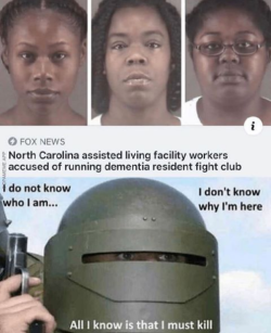 i O FOX NEWS North Carolina assisted living facility workers accused of running dementia resident fight club i do not know who I am. I don't know why I'm here All I know is that I must kill Helmet Face Personal protective equipment Head Forehead Chin