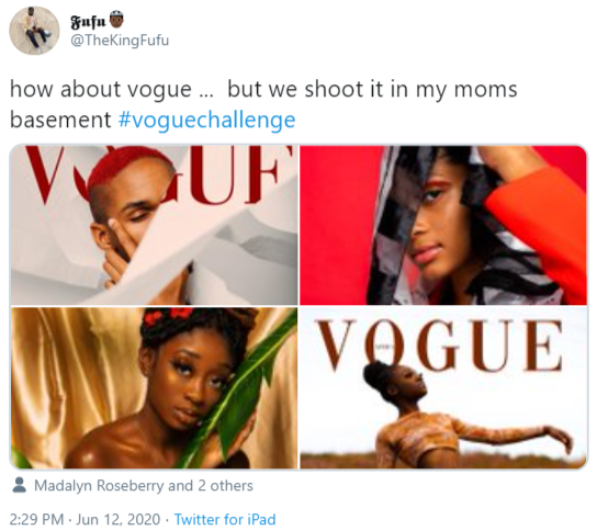 Fufu @TheKingFufu how about vogue . but we shoot it in my moms basement #voguechallenge QUF VOGUE Madalyn Roseberry and 2 others 2:29 PM · Jun 12, 2020 · Twitter for iPad Text Font