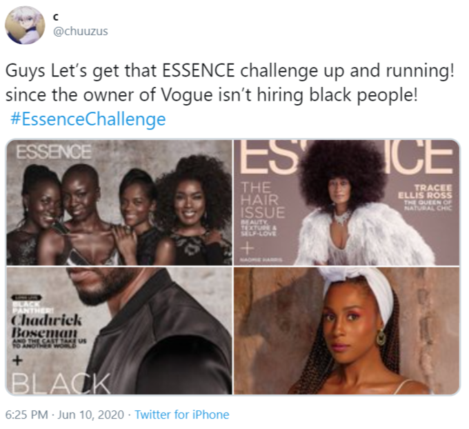 @chuuzus Guys Let's get that ESSENCE challenge up and running! since the owner of Vogue isn't hiring black people! #EssenceChallenge ES ICE ESSENCE THE HAIR ISSUE TRACEE ELLIS ROSS THE OUEEN OF NATURAL CHIC MAUTY. TEXTUA SELF-LOVE PANTHE Chadırick Boseman AND THE CAST TAKE US WOM ENJONY OL BLACK 6:25 PM - Jun 10, 2020 - Twitter for iPhone Hair Text Skin Beauty Hairstyle Human Font