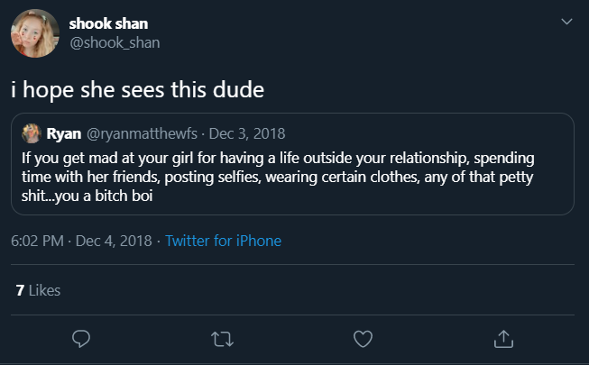 """shook shan @shook_shan i hope she sees this dude Ryan @ryanmatthewfs · Dec 3, 2018 If you get mad at your girl for having a life outside your relationship, spending time with her friends, posting selfies, wearing certain clothes, any of that petty shit.you a bitch boi 6:02 PM · Dec 4, 2018 · Twitter for iPhone 7 Likes 27 ></noscript> Text Font"""" class="""" kym-image image-auto-link"""" id=""""photo_1862194″ title=""""Early example #6″></a> <a href="""